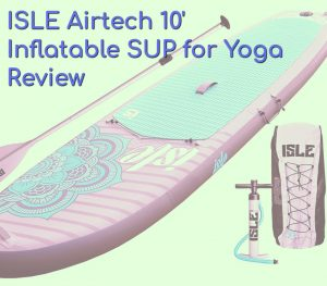 ISLE Airtech SUP Review featured image